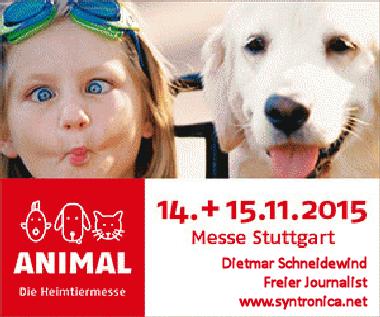 Auf der Animal-Messe in Stuttgart gewesen